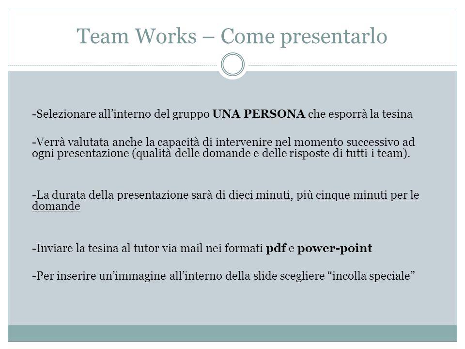 Team Works – Come presentarlo