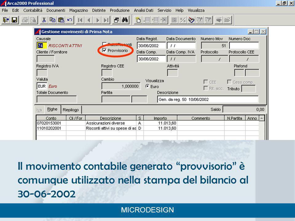 Il movimento contabile generato provvisorio è comunque utilizzato nella stampa del bilancio al 30-06-2002