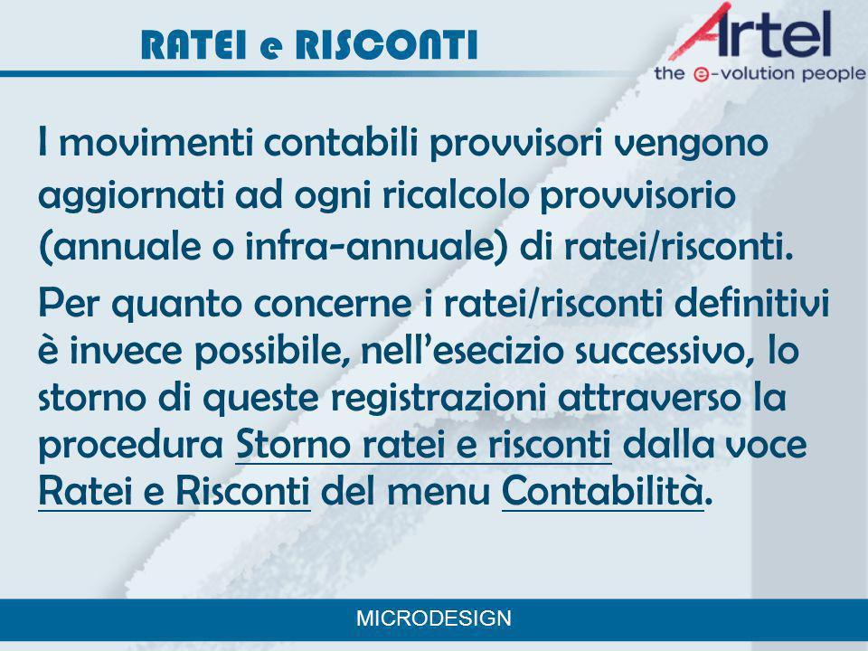 RATEI e RISCONTI I movimenti contabili provvisori vengono aggiornati ad ogni ricalcolo provvisorio (annuale o infra-annuale) di ratei/risconti.