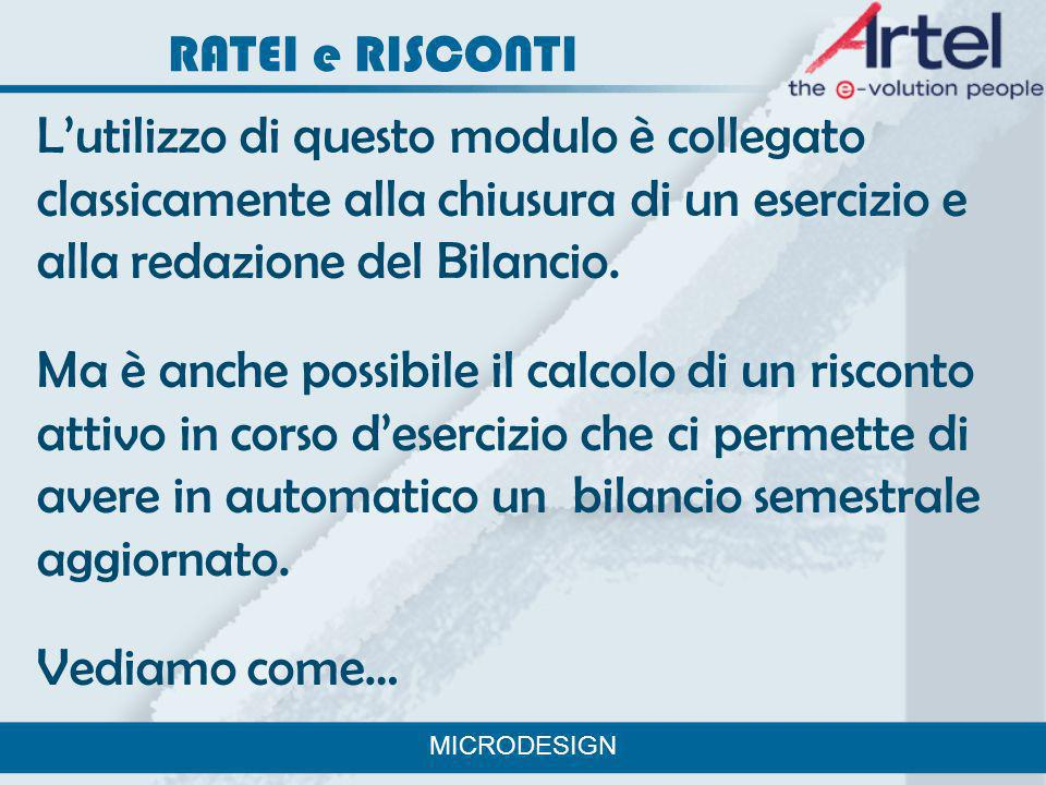 RATEI e RISCONTI L'utilizzo di questo modulo è collegato classicamente alla chiusura di un esercizio e alla redazione del Bilancio.