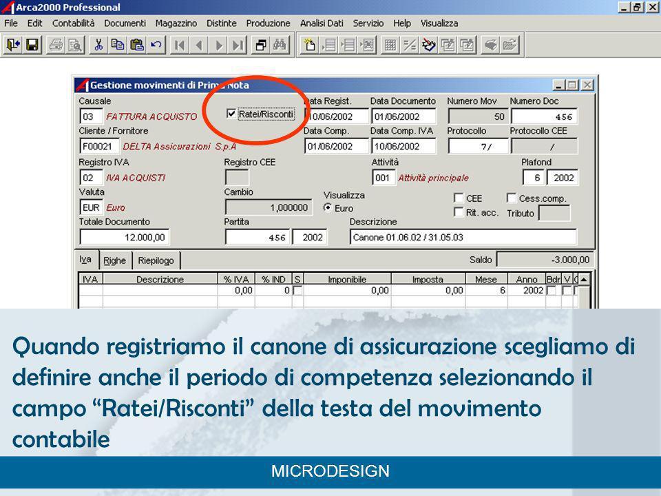 Quando registriamo il canone di assicurazione scegliamo di definire anche il periodo di competenza selezionando il campo Ratei/Risconti della testa del movimento contabile