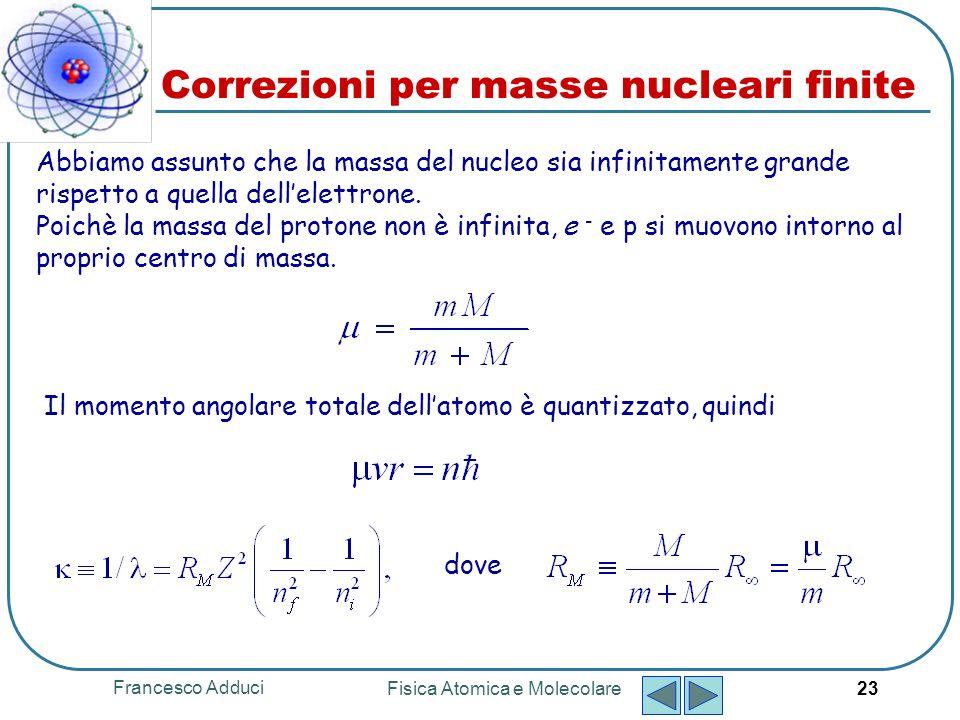 Correzioni per masse nucleari finite