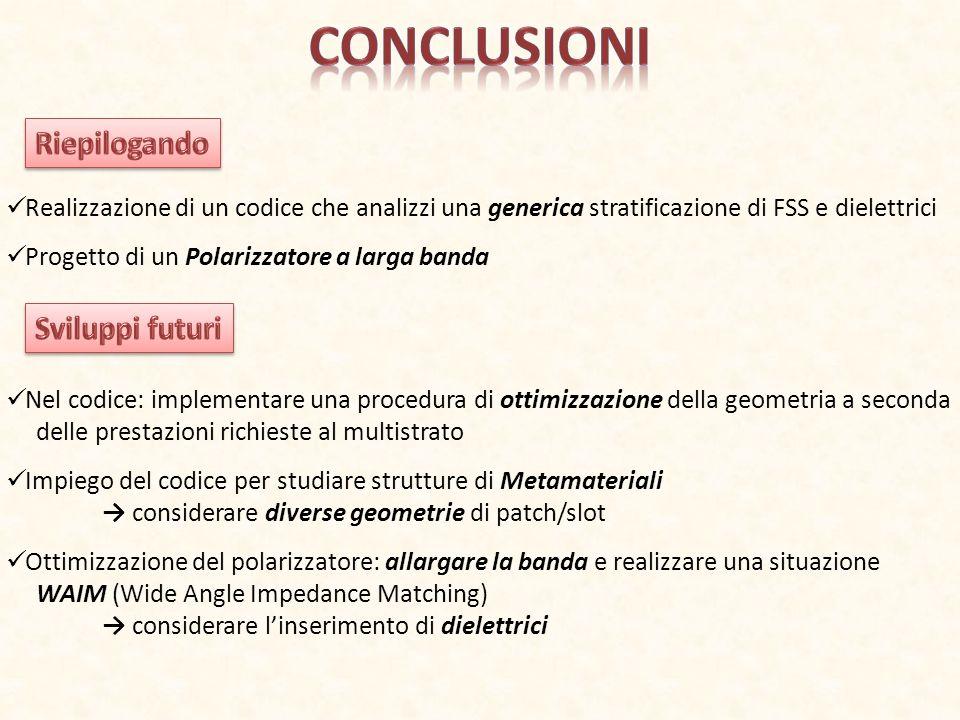 conclusioni Riepilogando Sviluppi futuri