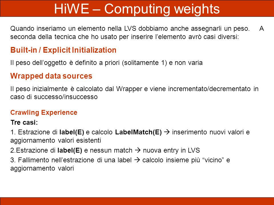 HiWE – Computing weights