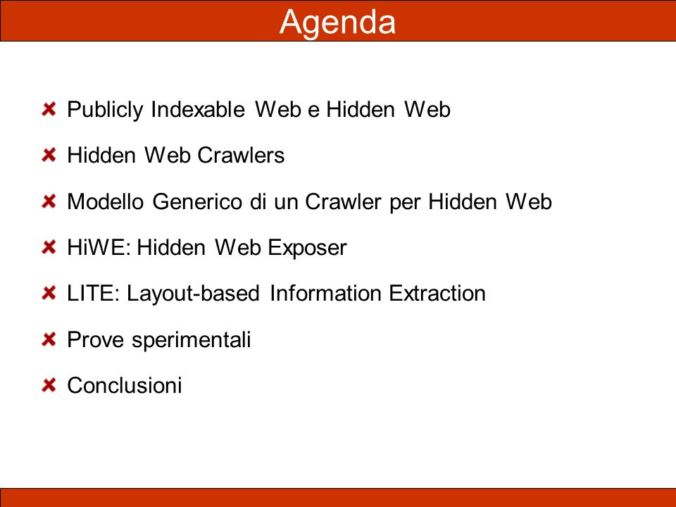 Agenda Publicly Indexable Web e Hidden Web Hidden Web Crawlers