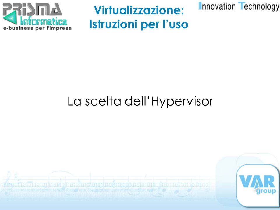 La scelta dell'Hypervisor