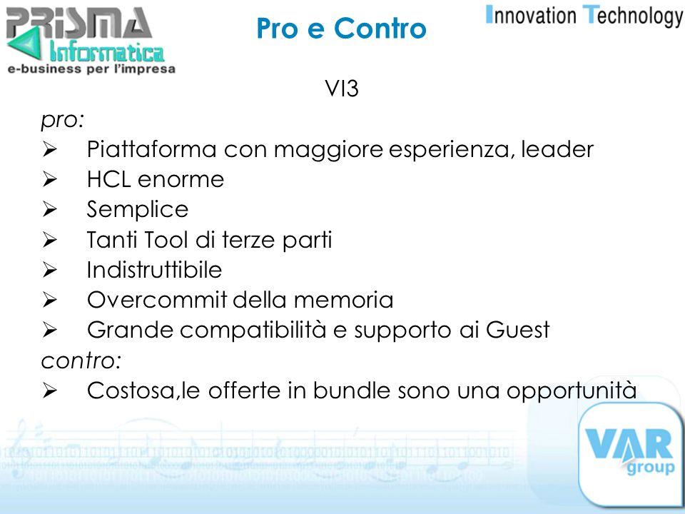 Pro e Contro VI3 pro: Piattaforma con maggiore esperienza, leader