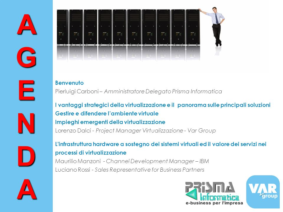 A G. E. N. D. Benvenuto. Pierluigi Carboni – Amministratore Delegato Prisma Informatica.