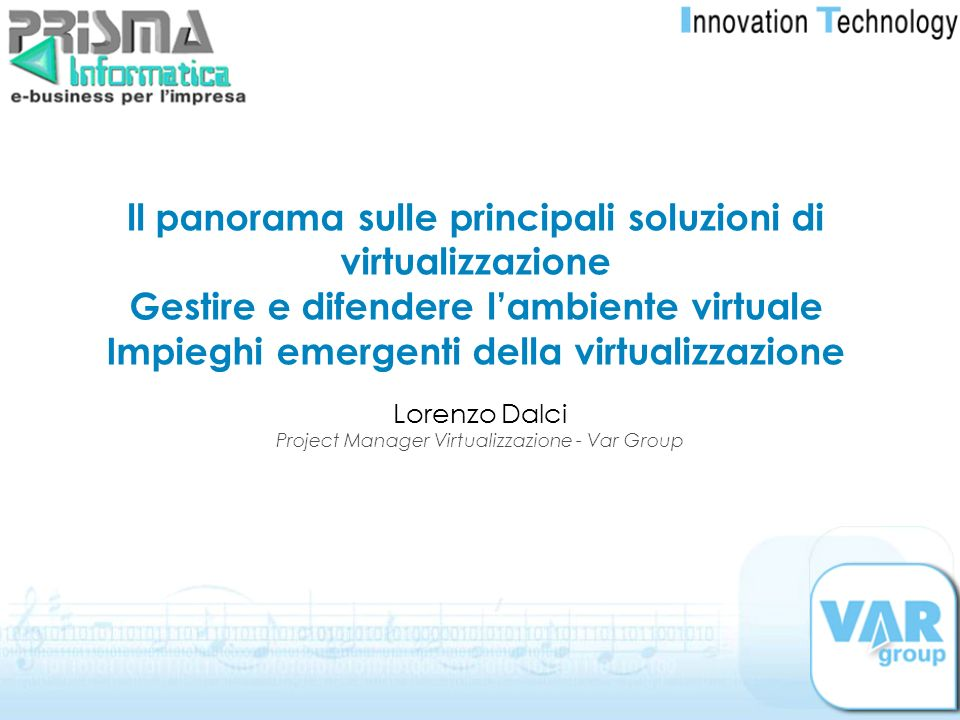 Lorenzo Dalci Project Manager Virtualizzazione - Var Group