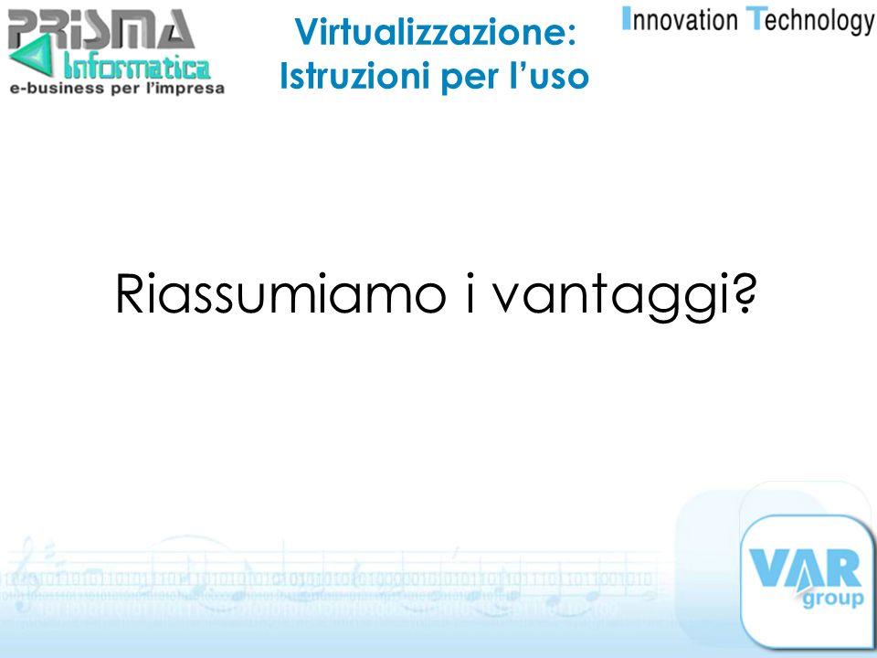 Virtualizzazione: Istruzioni per l'uso