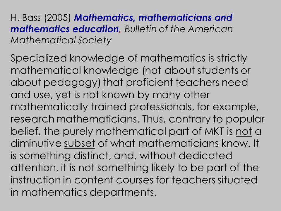 H. Bass (2005) Mathematics, mathematicians and mathematics education, Bulletin of the American Mathematical Society