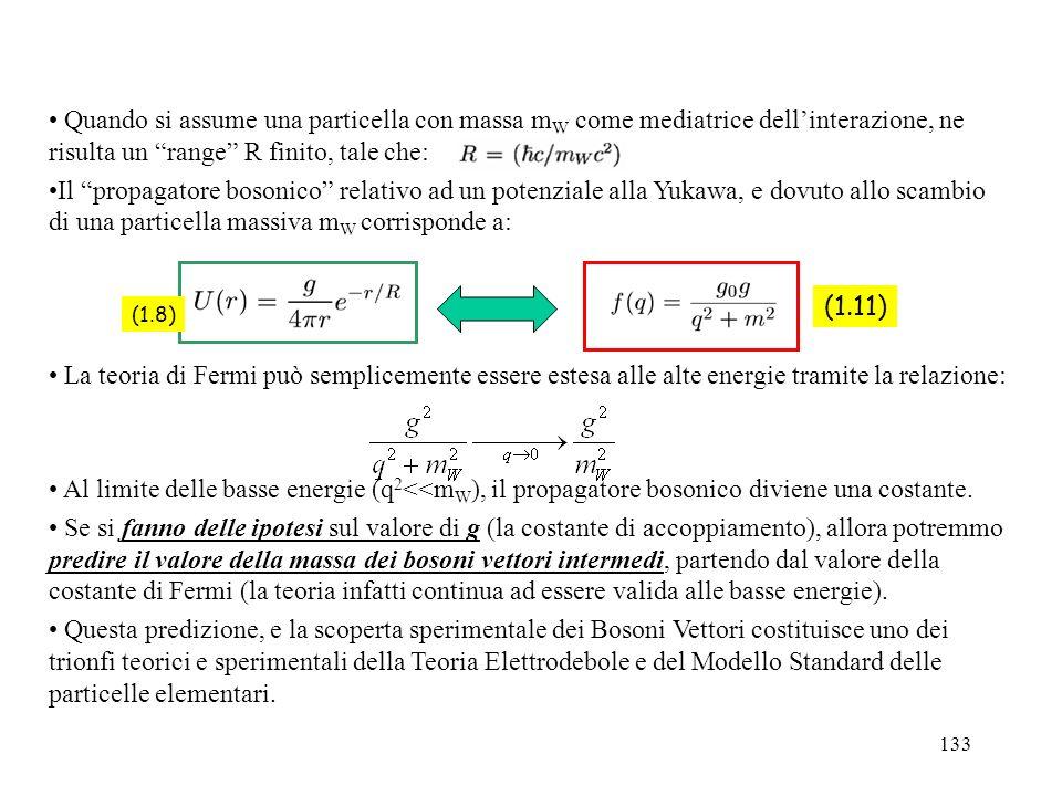 Quando si assume una particella con massa mW come mediatrice dell'interazione, ne risulta un range R finito, tale che: