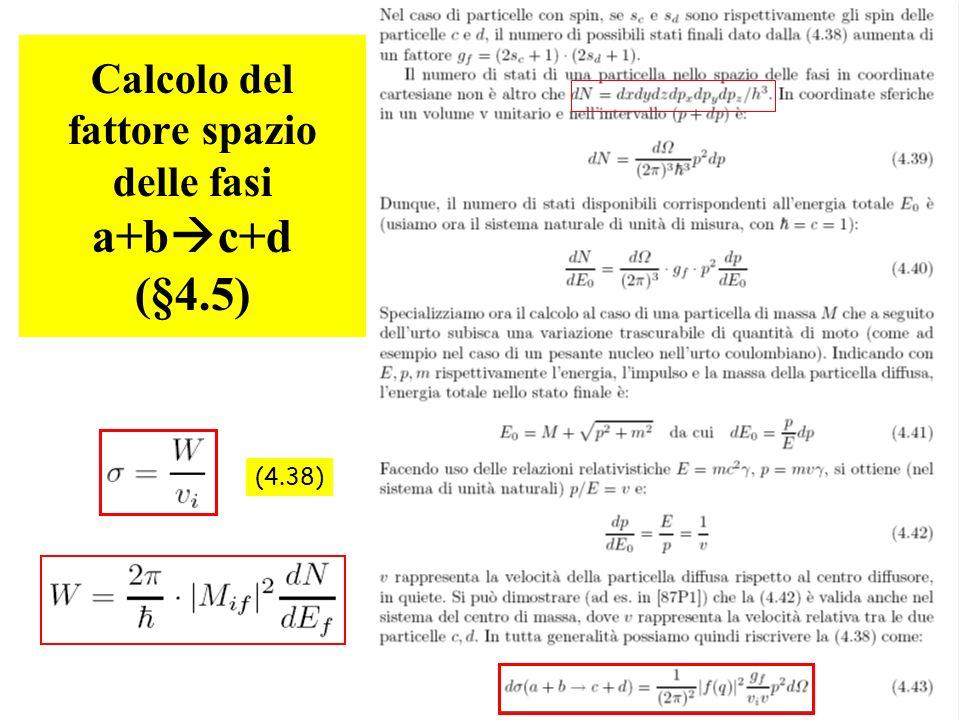 Calcolo del fattore spazio delle fasi a+bc+d (§4.5)