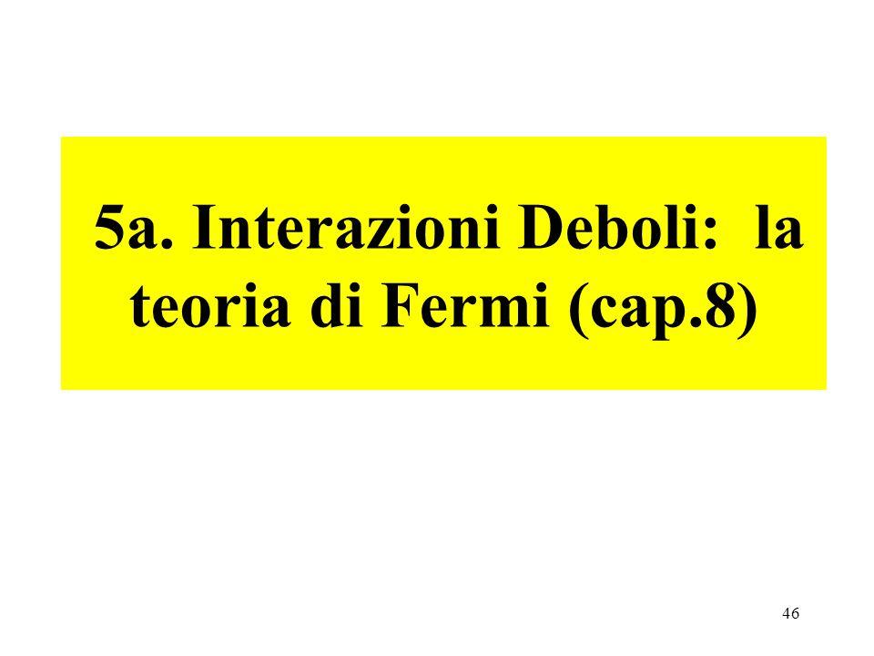 5a. Interazioni Deboli: la teoria di Fermi (cap.8)