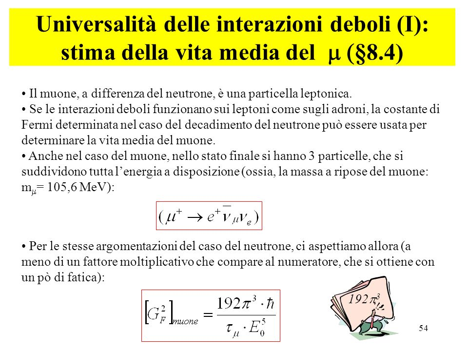 Universalità delle interazioni deboli (I): stima della vita media del m (§8.4)