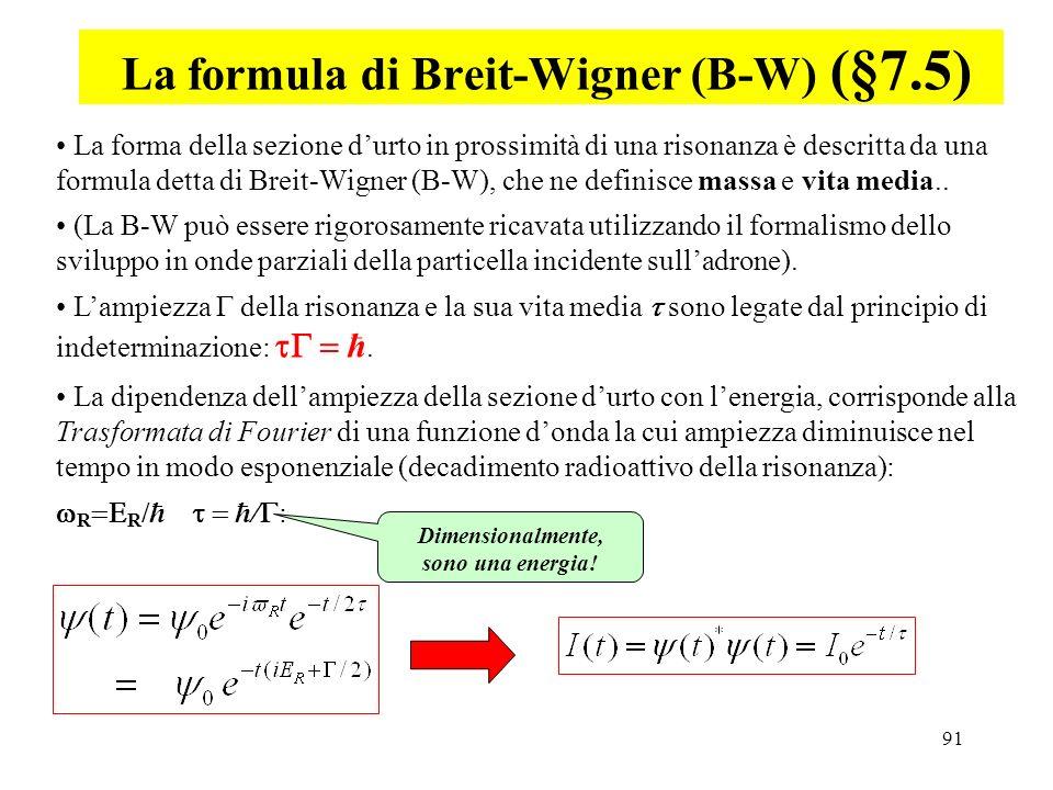La formula di Breit-Wigner (B-W) (§7.5)