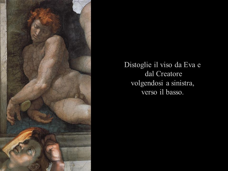 Distoglie il viso da Eva e