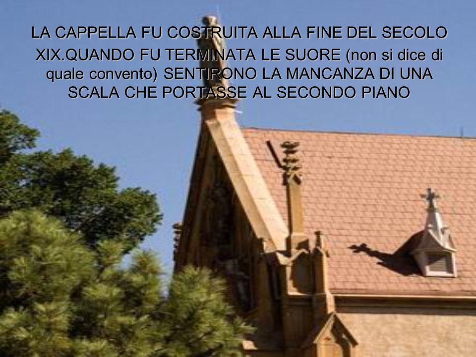 LA CAPPELLA FU COSTRUITA ALLA FINE DEL SECOLO XIX