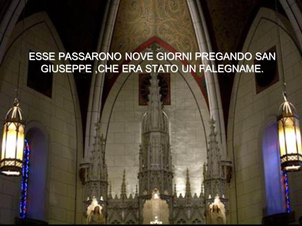 ESSE PASSARONO NOVE GIORNI PREGANDO SAN GIUSEPPE ,CHE ERA STATO UN FALEGNAME.