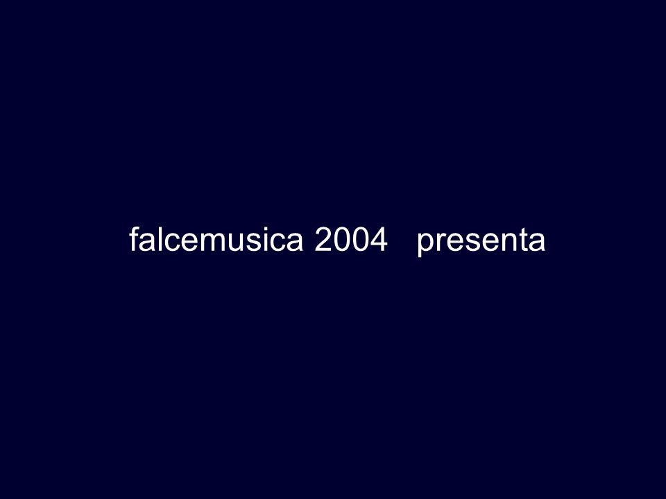 falcemusica 2004 presenta