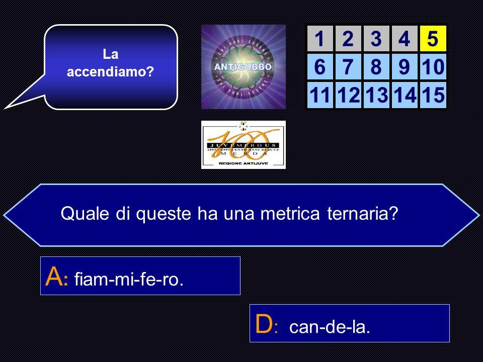A: fiam-mi-fe-ro. D: can-de-la. 1 2 3 4 5 6 7 8 9 10 11 12 13 14 15