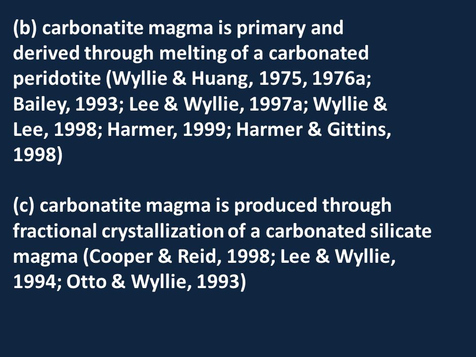 (b) carbonatite magma is primary and