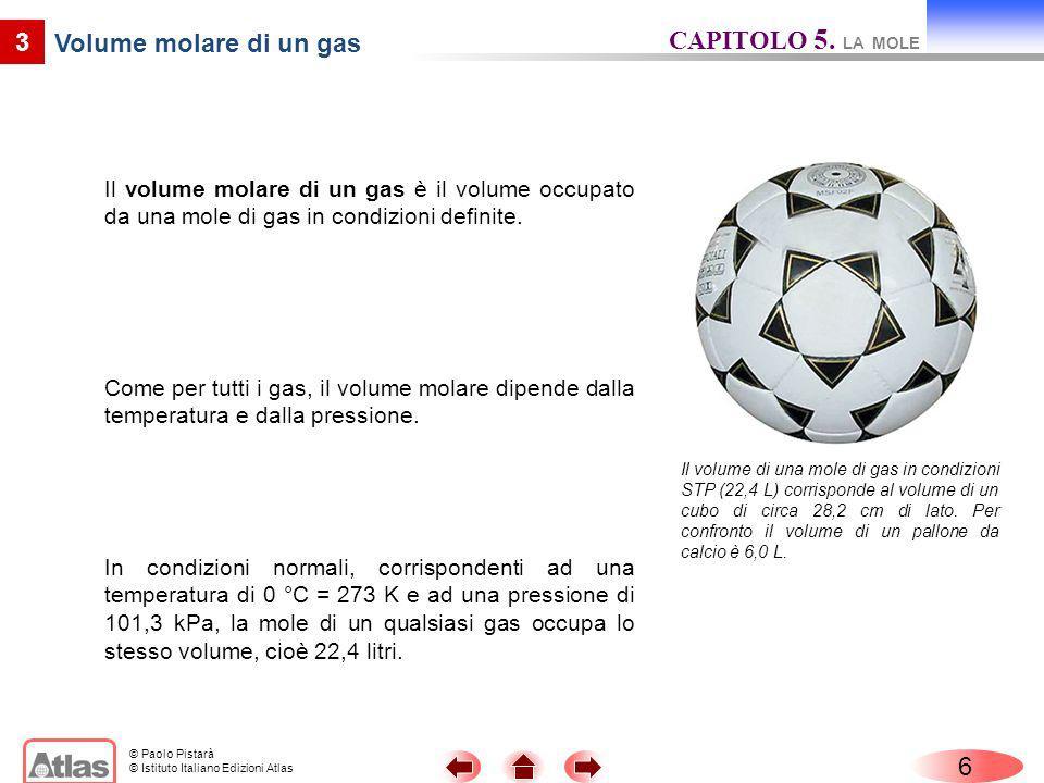 CAPITOLO 5. LA MOLE 3 Volume molare di un gas 6