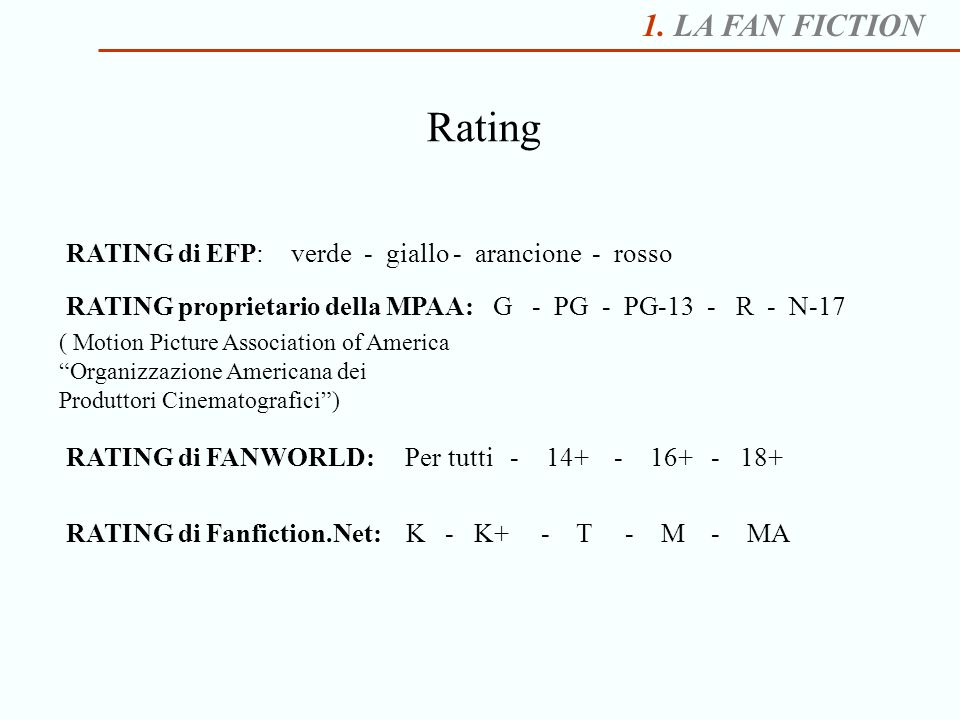 1. LA FAN FICTION Rating. RATING di EFP: verde - giallo - arancione - rosso.