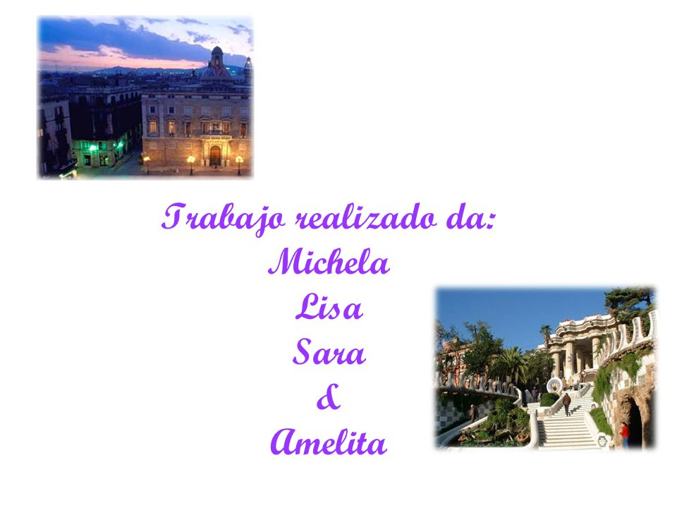 Trabajo realizado da: Michela Lisa Sara & Amelita