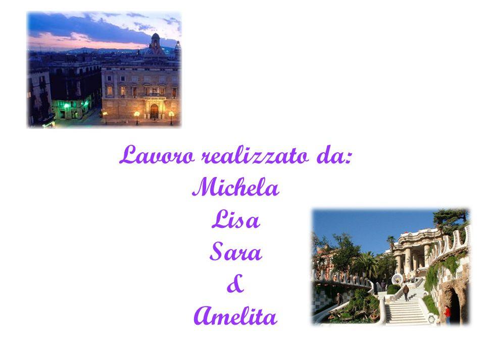 Lavoro realizzato da: Michela Lisa Sara & Amelita