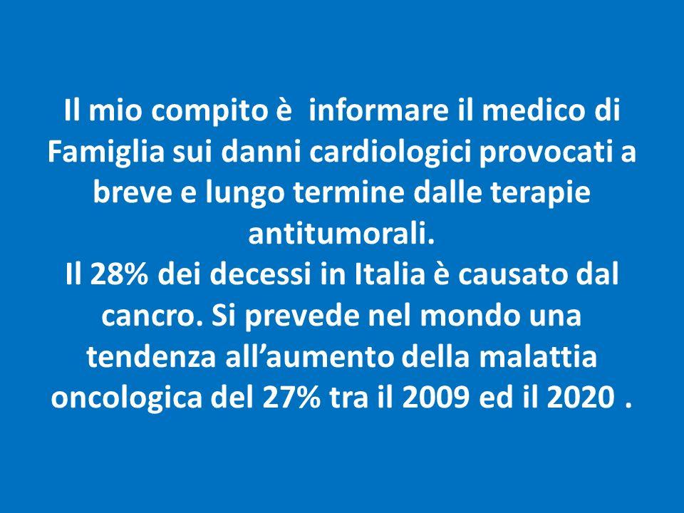 Il mio compito è informare il medico di Famiglia sui danni cardiologici provocati a breve e lungo termine dalle terapie antitumorali.
