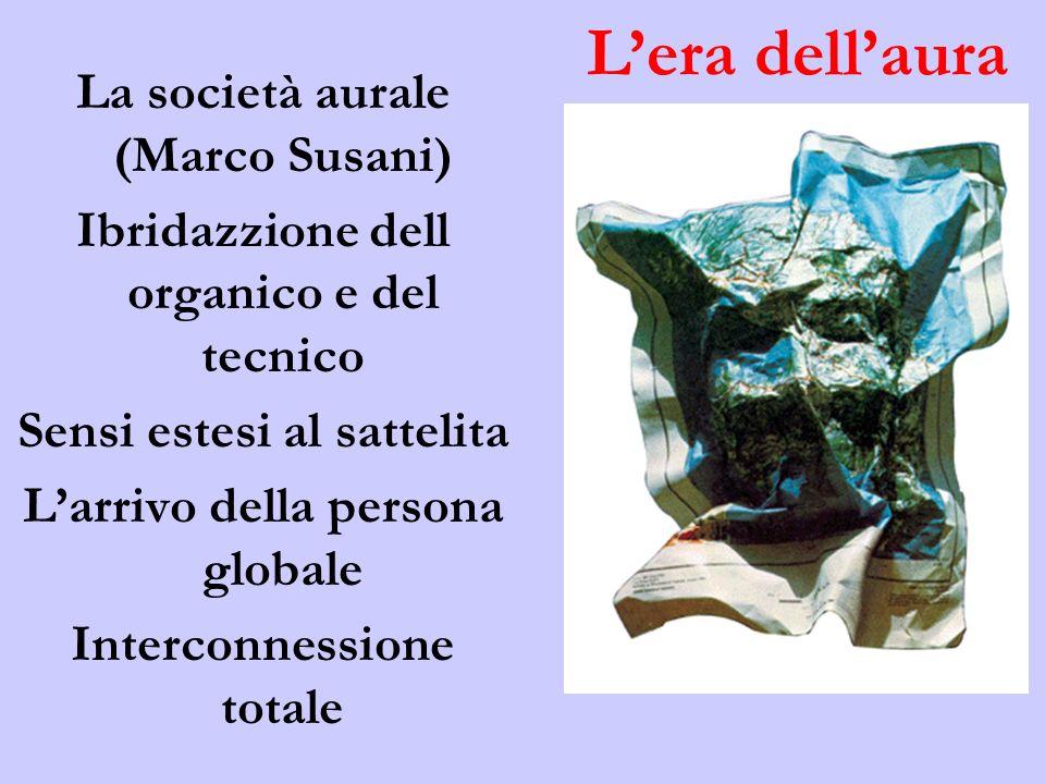 L'era dell'aura La società aurale (Marco Susani)