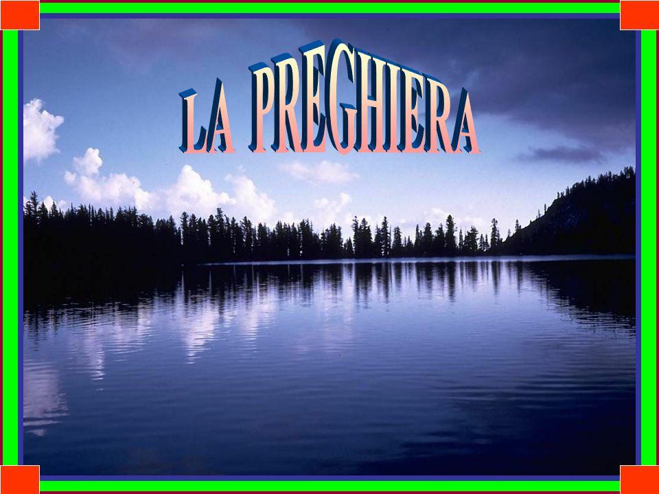 LA PREGHIERA . .