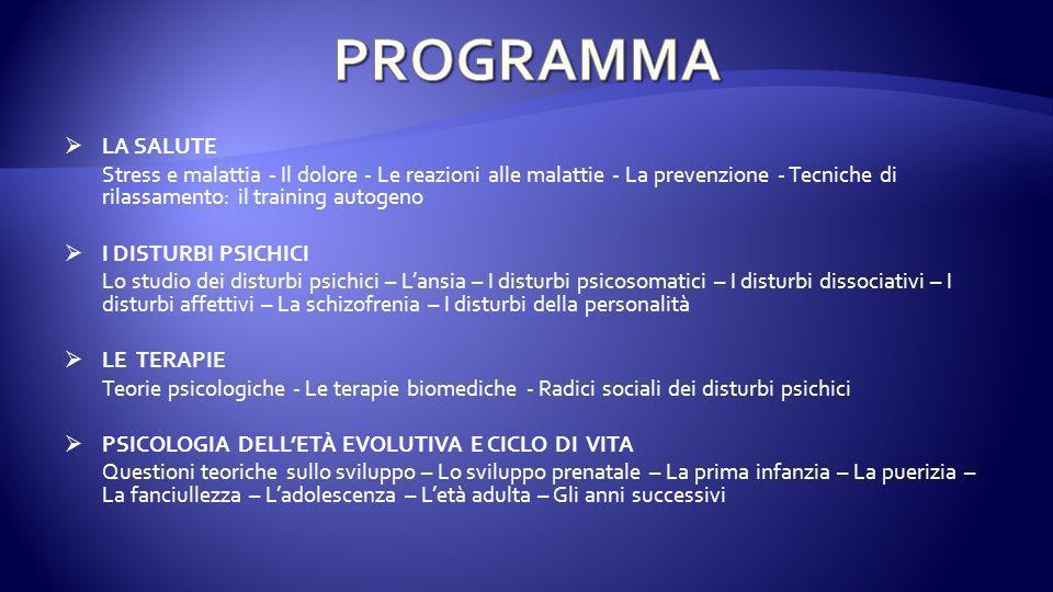 PROGRAMMA LA SALUTE. Stress e malattia - Il dolore - Le reazioni alle malattie - La prevenzione - Tecniche di rilassamento: il training autogeno.