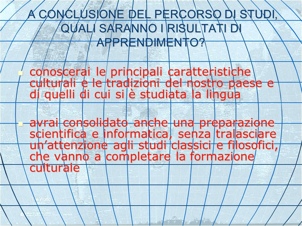 A CONCLUSIONE DEL PERCORSO DI STUDI, QUALI SARANNO I RISULTATI DI APPRENDIMENTO
