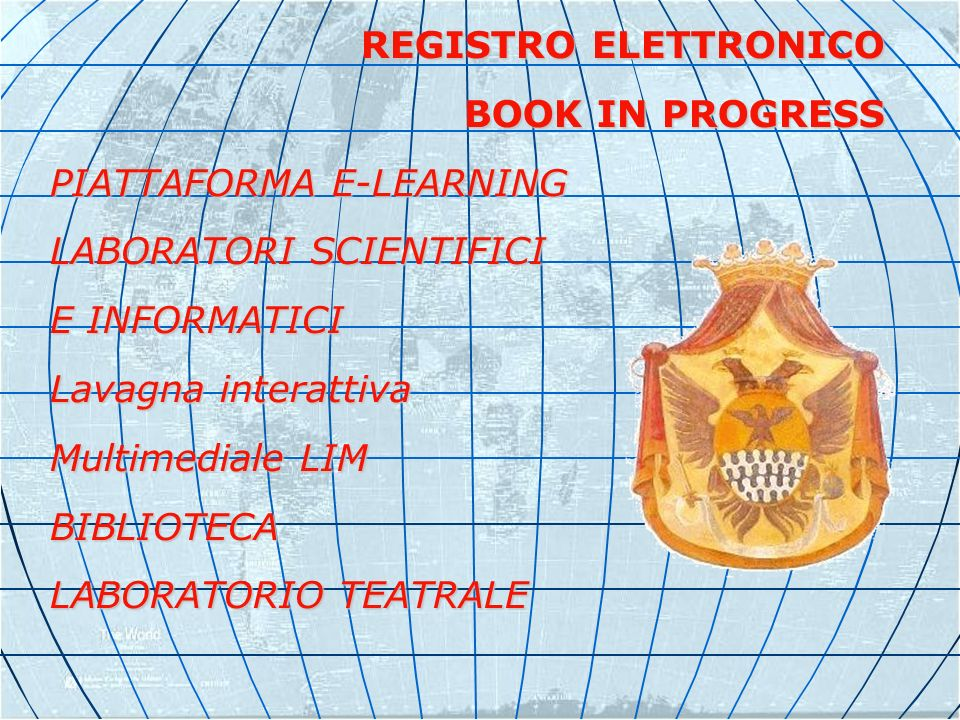 REGISTRO ELETTRONICO BOOK IN PROGRESS. PIATTAFORMA E-LEARNING. LABORATORI SCIENTIFICI. E INFORMATICI.