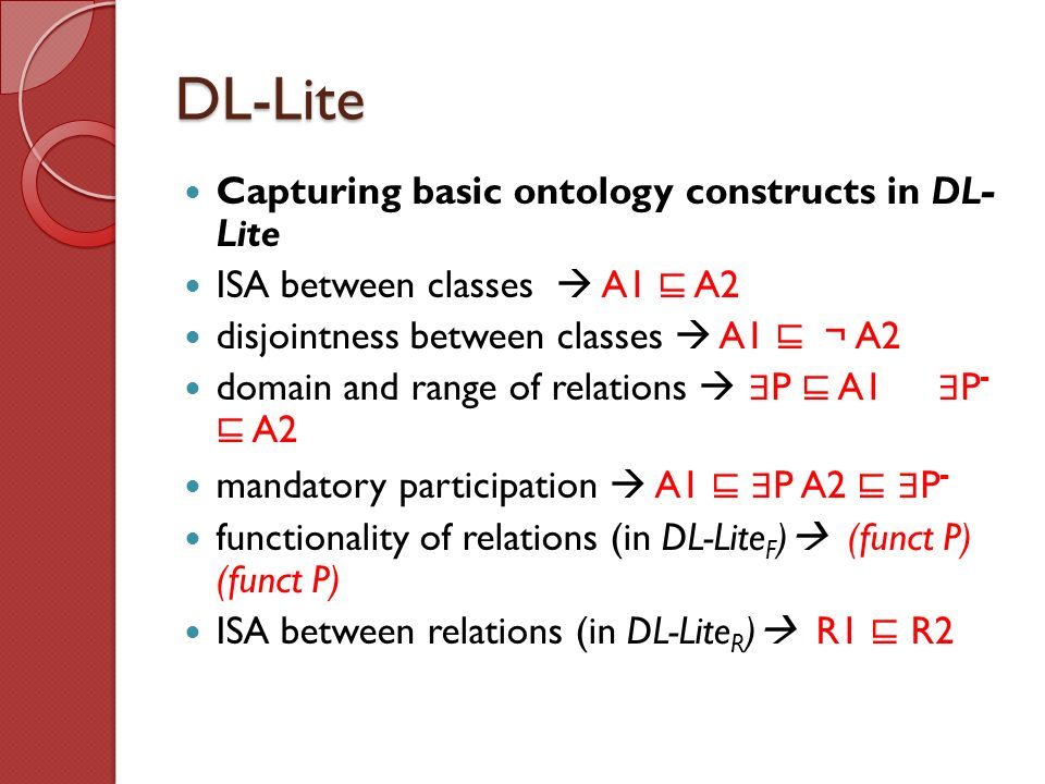 DL-Lite Capturing basic ontology constructs in DL- Lite