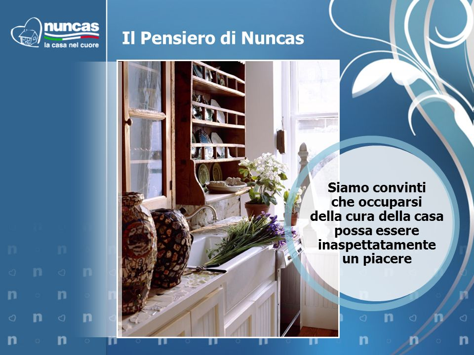 Il Pensiero di Nuncas Siamo convinti che occuparsi della cura della casa possa essere inaspettatamente un piacere.