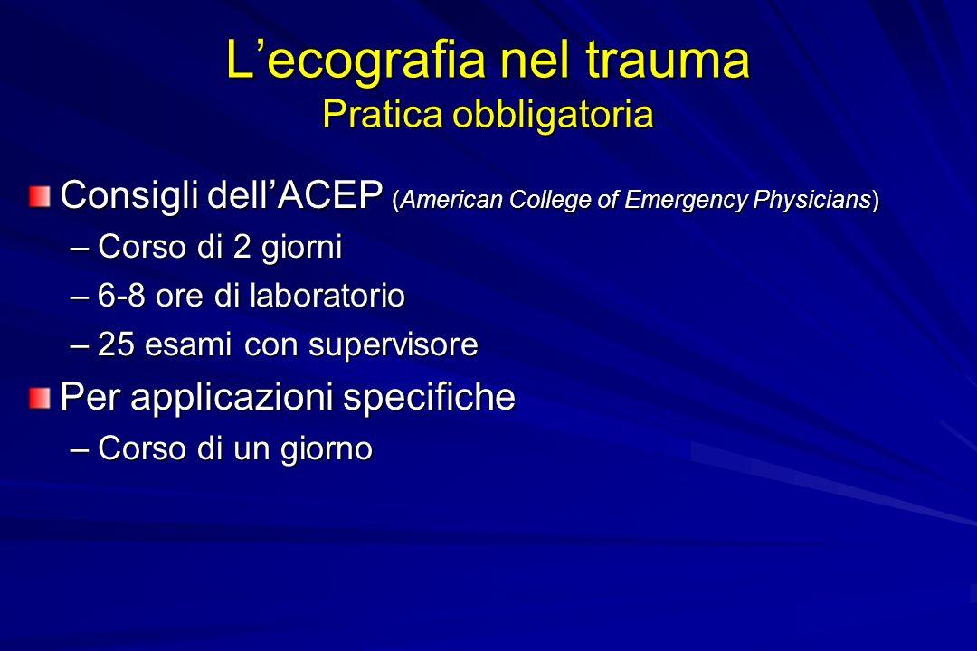 L'ecografia nel trauma Pratica obbligatoria