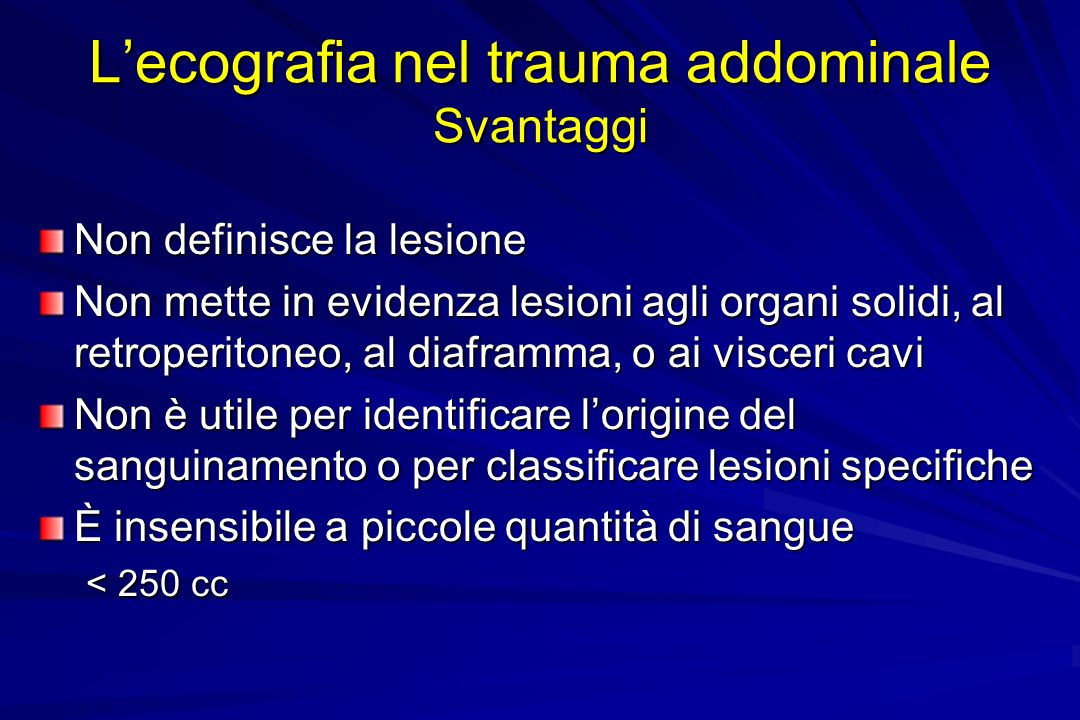 L'ecografia nel trauma addominale Svantaggi
