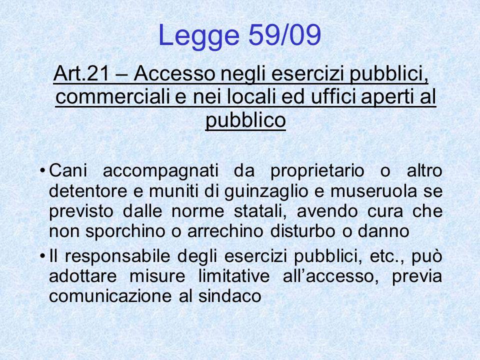 Legge 59/09 Art.21 – Accesso negli esercizi pubblici, commerciali e nei locali ed uffici aperti al pubblico.