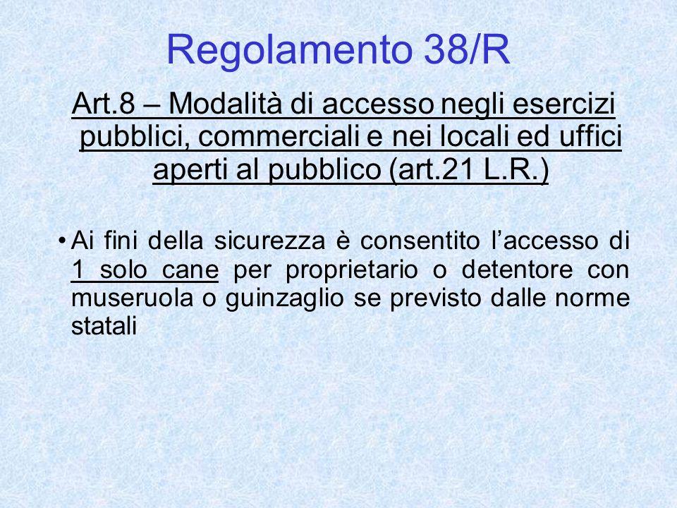 Regolamento 38/R Art.8 – Modalità di accesso negli esercizi pubblici, commerciali e nei locali ed uffici aperti al pubblico (art.21 L.R.)