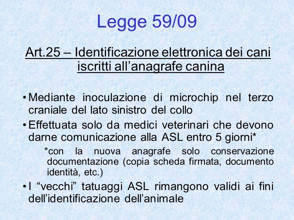 Legge 59/09 Art.25 – Identificazione elettronica dei cani iscritti all'anagrafe canina.