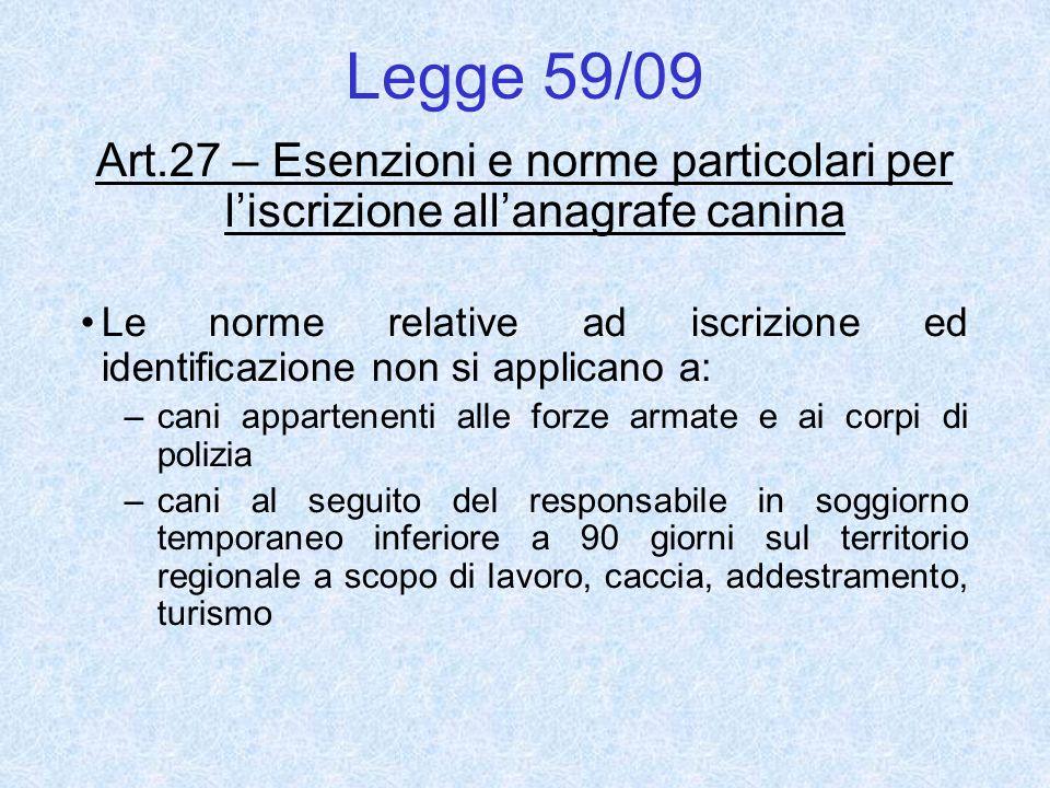 Legge 59/09 Art.27 – Esenzioni e norme particolari per l'iscrizione all'anagrafe canina.