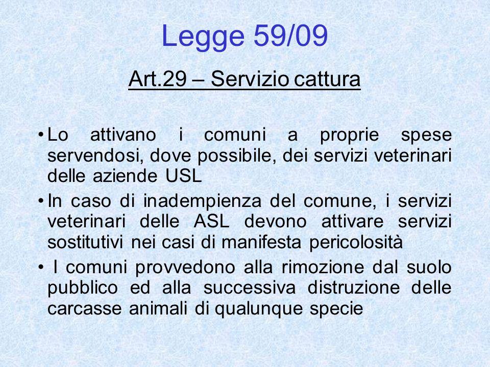 Legge 59/09 Art.29 – Servizio cattura