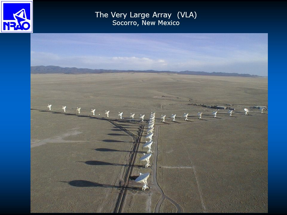 The Very Large Array (VLA) Socorro, New Mexico