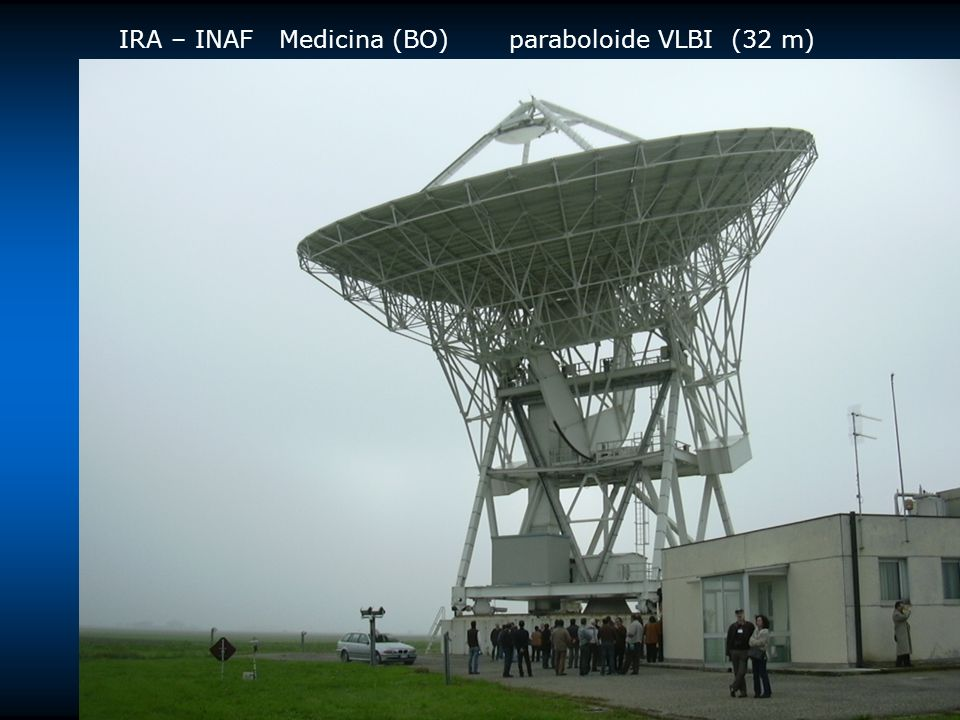 IRA – INAF Medicina (BO) paraboloide VLBI (32 m)