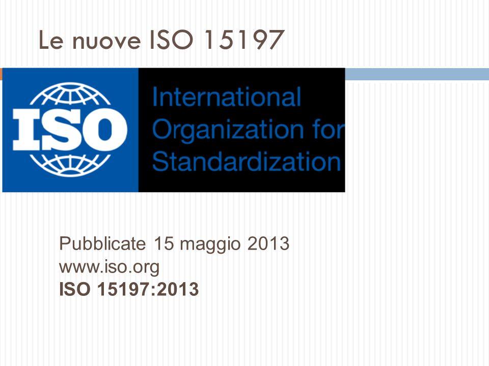 Le nuove ISO 15197 Pubblicate 15 maggio 2013 www.iso.org