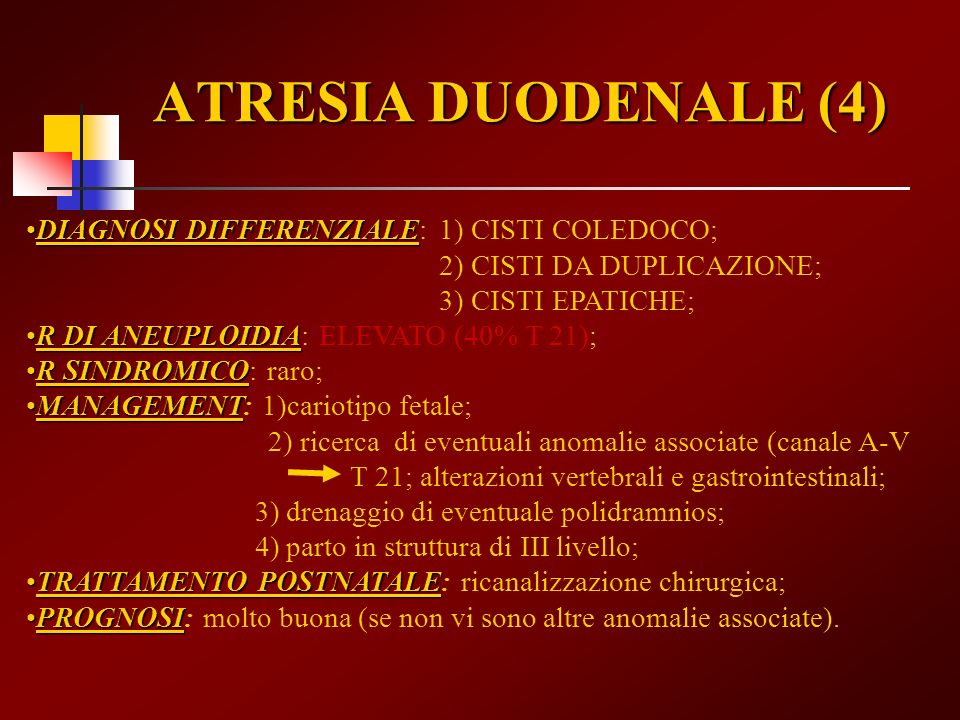 ATRESIA DUODENALE (4) DIAGNOSI DIFFERENZIALE: 1) CISTI COLEDOCO;