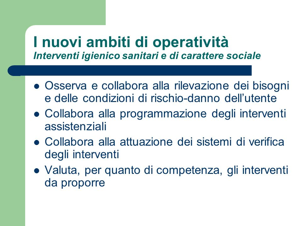 I nuovi ambiti di operatività Interventi igienico sanitari e di carattere sociale
